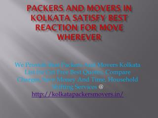 Packers And Movers In Kolkata Satisfy Best Reaction For Move Wherever