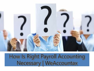 How Is Right Payroll Accounting Necessary | WeAccountax