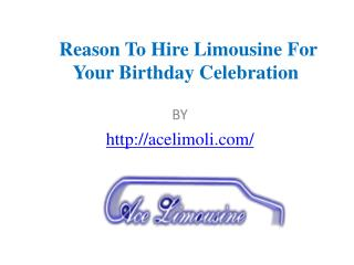 Reason To Hire Limousine For Your Birthday Celebration