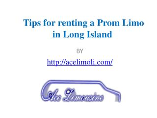 Tips for renting a Prom Limo in Long Island