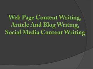 Web Page Content Writing, Article And Blog Writing, Social Media Content Writing