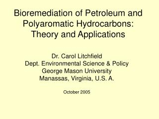 Bioremediation of Petroleum and Polyaromatic Hydrocarbons:  Theory and Applications