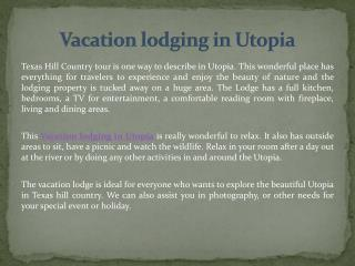 Vacation lodging in Utopia