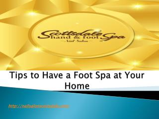 Tips to Have a Foot Spa at Your Home