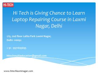Hi Tech is Giving Chance to Learn Laptop Repairing Course in Laxmi Nagar, Delhi