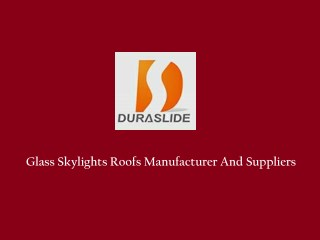 Glass Skylights Manufacturers