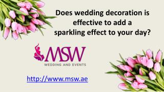Does wedding decoration is effective to add a sparkling effect to your day
