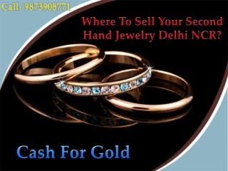 Where To Sell Your Second Hand Jewelry Delhi NCR?