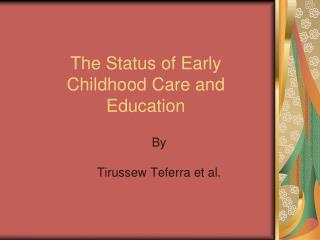 The Status of Early  Childhood Care and Education