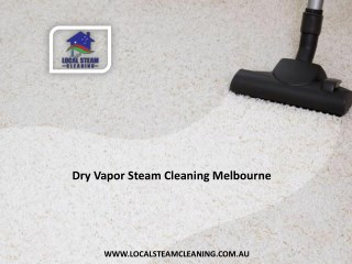 Dry Vapor Steam Cleaning Melbourne