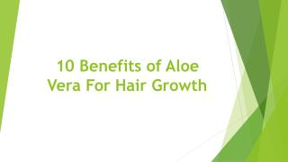 10 Benefits of Aloe Vera Gel for Hair Growth