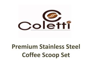 Premium Stainless Steel Coffee Scoop Set