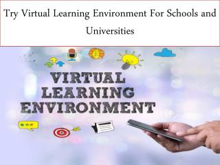 Try Virtual Learning Environment For Schools and Universities
