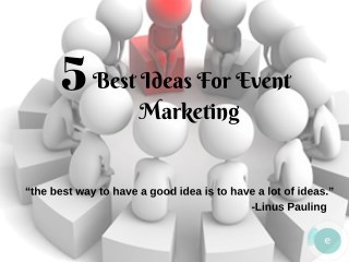 5 Best Ideas For Event Marketing