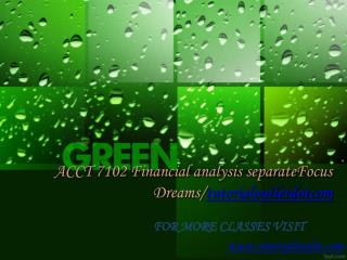 ACCT 7102 Financial analysis separateFocus Dreams/tutorialoutletdotcom