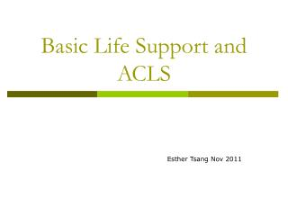 Basic Life Support and ACLS