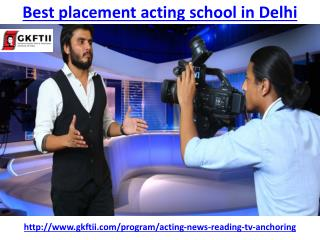 We are the best acting school in Delhi for placement