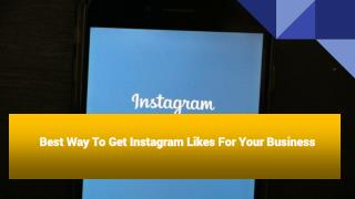 Best Way To Get Instagram Likes For Your Business
