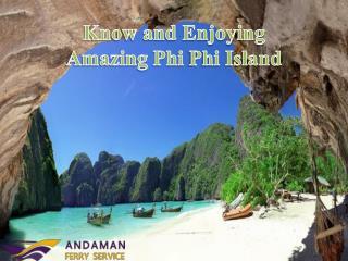 Know and Enjoying Amazing Phi Phi Island