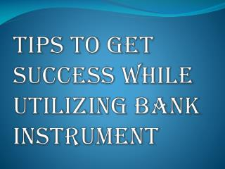 Tips You Should Keep in Mind While Utilizing Banking Instrument