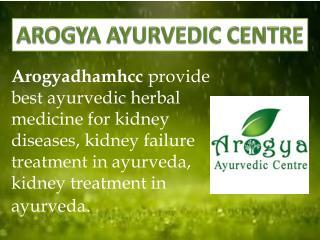 Kidney failure treatment- arogyadhamhcc- ayurvedic kidney failure treatment