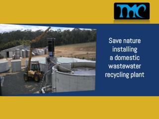 Save nature installing a domestic wastewater recycling plant
