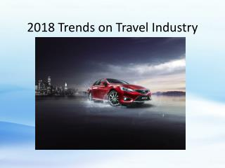 5 Trends Which Will Drive Travel Industry Crazy in 2018