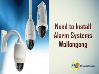 Need to Install Alarm Systems Wollongong
