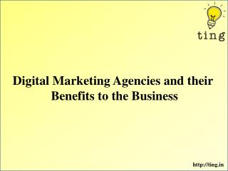Digital Marketing Agencies and their Benefits to the Business