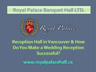 Reception Hall in Vancouver & How Do You Make a Wedding Reception Successful?