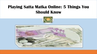 Playing Satta Matka Online: 5 Things You Should Know
