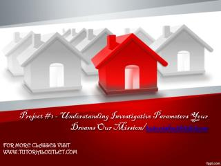 Project #1 - Understanding Investigative Parameters Your Dreams Our Mission/tutorialoutletdotcom