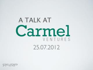 A talk at Carmel Ventures - Creating Action Driving Landing Pages