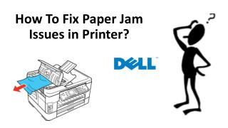 Get Rid of Paper Jam Issue in Dell Printer  1-855-676-2448 (USA, Canada)