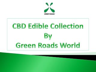 CBD Edible Collection By Green Roads World
