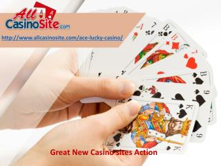 Great New Casino sites Action