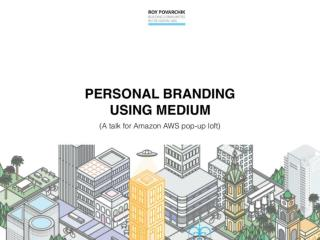 How to brand yourself using Medium (A talk at Amazon)