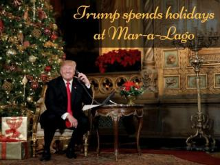 Trump arrives at Mar-a-Lago to spend Christmas holiday