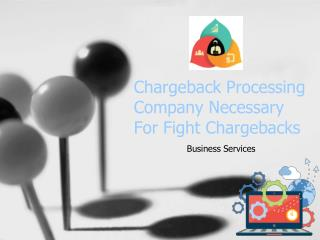 Chargeback Processing Company Necessary For Fight Chargebacks