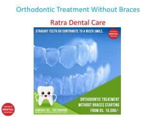 Orthodontic Treatment Without Braces