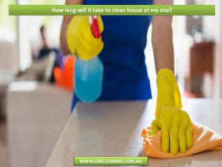 How long will it take to clean house of my size?