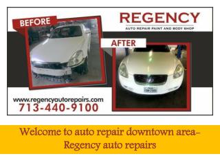 Welcome to auto repair downtown area-Regency auto repairs
