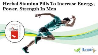 Herbal Stamina Pills to Increase Energy, Power, Strength in Men