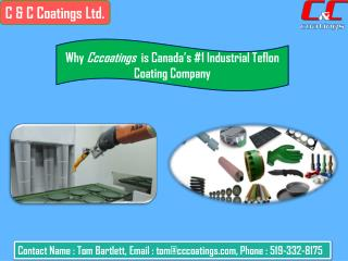 Why Cccoatings  is Canada's #1 Industrial Teflon Coating Company