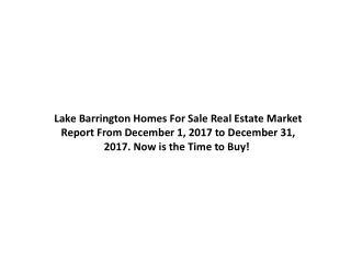 Lake Barrington Homes For Sale Real Estate Market Report December 2017