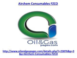 Are you looking for best service of airchem consumables fzco company