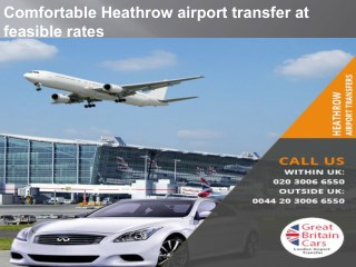 Comfortable Heathrow airport transfer at feasible rates