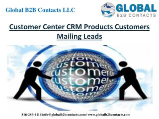 Customer Center CRM products customers mailing leads