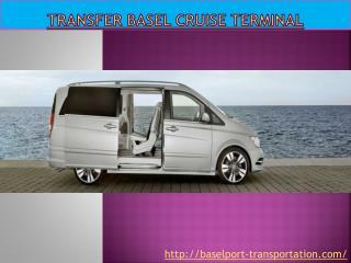 Transfer Basel Cruise Terminal