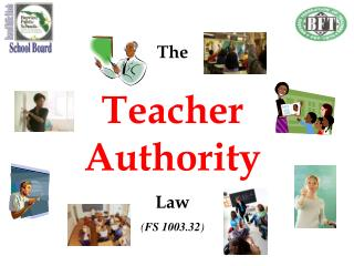 The  Teacher Authority Law ( FS 1003.32 )